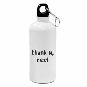 Water bottle thank u, next