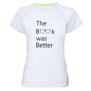 Damska koszulka sportowa The book was better