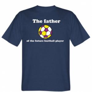 T-shirt The father of the future football player