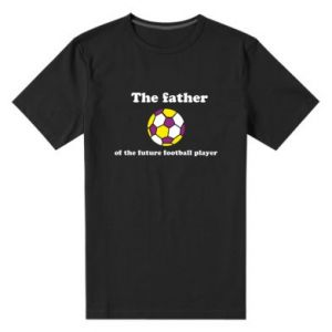Men's premium t-shirt The father of the future football player