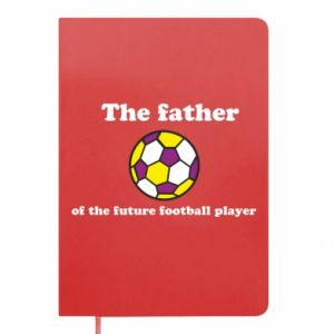Notepad The father of the future football player