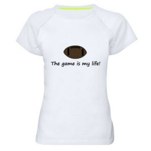 Damska koszulka sportowa The game is my life! - PrintSalon