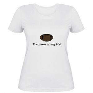 Damska koszulka The game is my life!