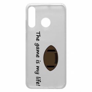 Phone case for Huawei P30 Lite The game is my life!