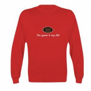 Kid's sweatshirt The game is my life!
