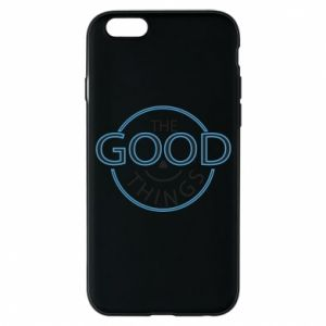 Phone case for iPhone 6/6S The good things