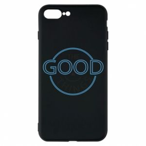 Phone case for iPhone 7 Plus The good things