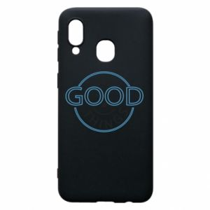 Phone case for Samsung A40 The good things