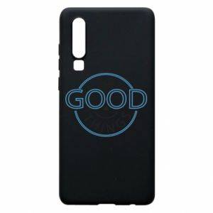 Phone case for Huawei P30 The good things