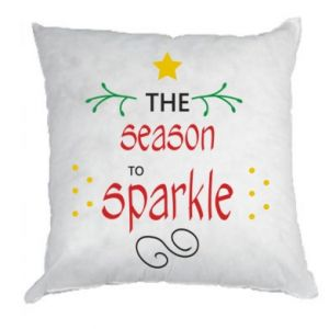 Pillow The season to sparkle