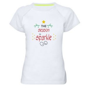 Women's sports t-shirt The season to sparkle