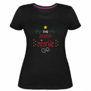 Damska premium koszulka The season to sparkle