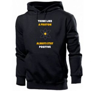 Męska bluza z kapturem Think like a proton always stay positive