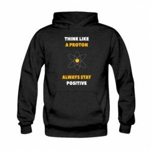 Bluza z kapturem dziecięca Think like a proton always stay positive