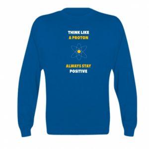 Bluza dziecięca Think like a proton always stay positive