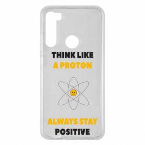 Etui na Xiaomi Redmi Note 8 Think like a proton always stay positive