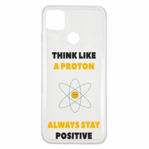 Etui na Xiaomi Redmi 9c Think like a proton always stay positive