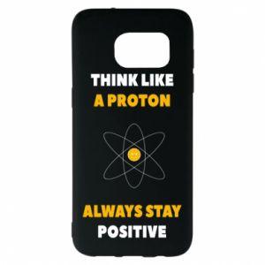 Etui na Samsung S7 EDGE Think like a proton always stay positive