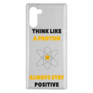Etui na Samsung Note 10 Think like a proton always stay positive