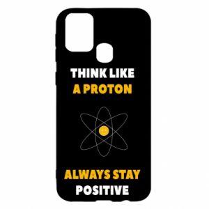 Etui na Samsung M31 Think like a proton always stay positive