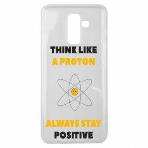Etui na Samsung J8 2018 Think like a proton always stay positive