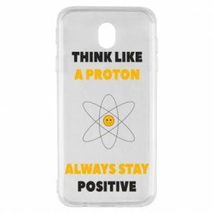 Etui na Samsung J7 2017 Think like a proton always stay positive