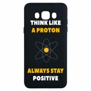Etui na Samsung J7 2016 Think like a proton always stay positive