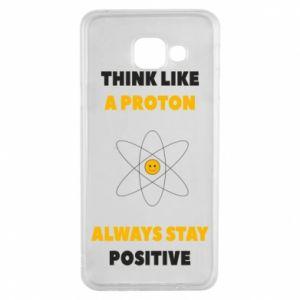 Etui na Samsung A3 2016 Think like a proton always stay positive