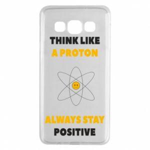 Etui na Samsung A3 2015 Think like a proton always stay positive