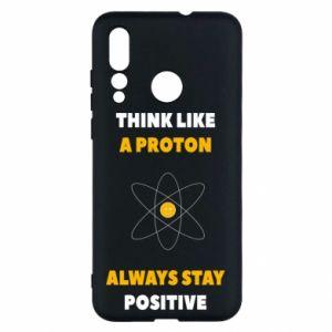 Etui na Huawei Nova 4 Think like a proton always stay positive