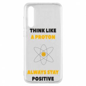 Etui na Huawei P20 Pro Think like a proton always stay positive