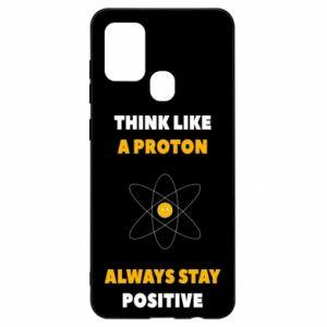 Etui na Samsung A21s Think like a proton always stay positive