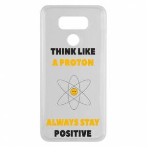 Etui na LG G6 Think like a proton always stay positive