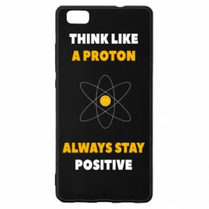 Etui na Huawei P 8 Lite Think like a proton always stay positive