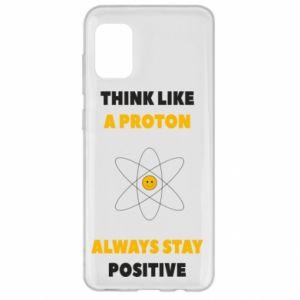 Etui na Samsung A31 Think like a proton always stay positive