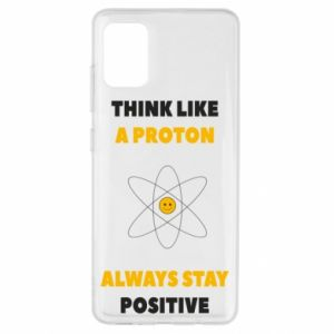 Etui na Samsung A51 Think like a proton always stay positive
