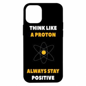Etui na iPhone 12 Mini Think like a proton always stay positive