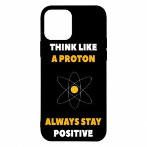 Etui na iPhone 12/12 Pro Think like a proton always stay positive