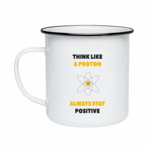Enameled mug Think like a proton always stay positive