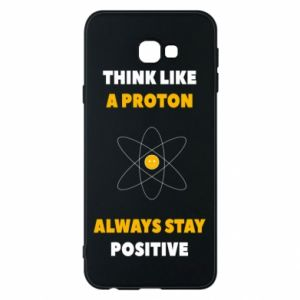 Phone case for Samsung J4 Plus 2018 Think like a proton always stay positive