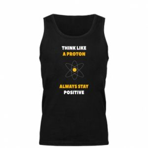 Męska koszulka Think like a proton always stay positive