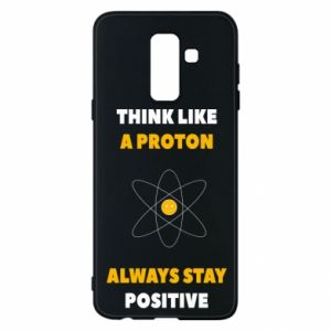 Phone case for Samsung A6+ 2018 Think like a proton always stay positive