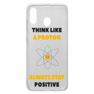 Phone case for Samsung A20 Think like a proton always stay positive