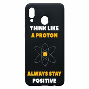 Phone case for Samsung A30 Think like a proton always stay positive