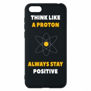 Phone case for Huawei Y5 2018 Think like a proton always stay positive