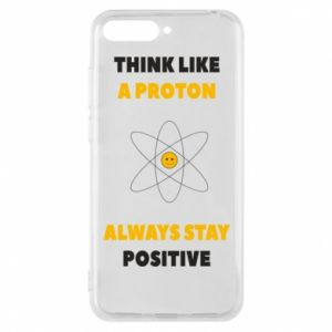 Phone case for Huawei Y6 2018 Think like a proton always stay positive