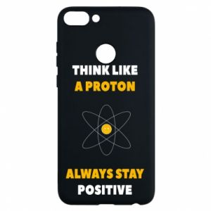Phone case for Huawei P Smart Think like a proton always stay positive