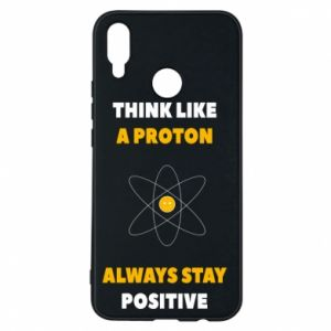 Phone case for Huawei P Smart Plus Think like a proton always stay positive