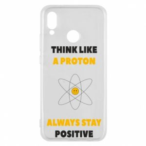 Phone case for Huawei P20 Lite Think like a proton always stay positive