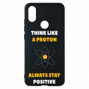 Phone case for Xiaomi Mi A2 Think like a proton always stay positive
